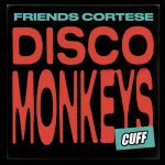 Friends Cortese – Disco Monkeys
