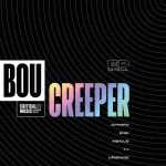 Upgrade, Chimpo, Bou – Creeper EP