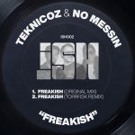 Teknicoz, No Messin – Freakish