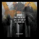 Cristian Nevez – Until they gone