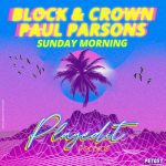 Paul Parsons, Block & Crown – Sunday Morning