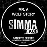 Wolf Story, Mr. V – Dance To Be Free (Low Steppa, WZA & Reza Remix)