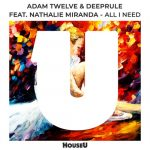 Nathalie Miranda, Adam Twelve, Deeprule – All I Need (feat. Nathalie Miranda)