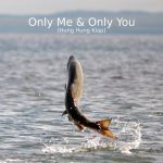 Andre Salmon – Only Me & Only You, Hung Hung Klap
