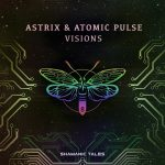 Astrix, Atomic Pulse – Visions