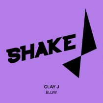 Clay J – Blow