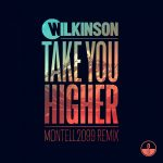 Wilkinson – Take You Higher (Montell2099 remix)