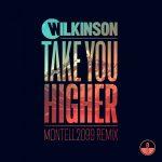 Wilkinson – Take You Higher (Montell2099 remix)