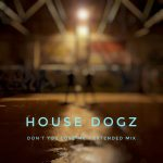 House Dogz – Don't You Love Me (Extended Mix)