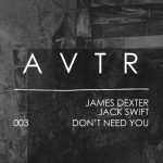James Dexter, Jack Swift – Don't Need You