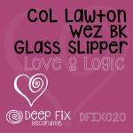 Glass Slipper, Wez BK, Col Lawton – Love & Logic