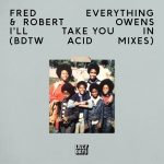 Fred Everything, Robert Owens – I'll Take You In (BDTW Acid Mixes)