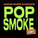 Amine Edge & DANCE – Pop Smoke