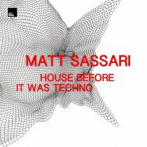 Matt Sassari – House Before It Was Techno