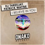 Patrick Wayne, DJ Threejay – I Believe In You
