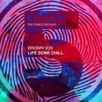 Brown Vox – Life Some Chill