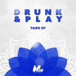 BUSS (BR), Drunk & Play – Take EP (Extended Mix)