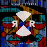 Mihalis Safras – Love Away Remixes
