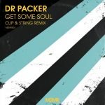 Dr Packer – Get Some Soul (Cup & String Remix)