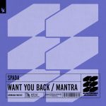 Spada – Want You Back / Mantra