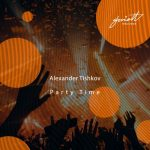 Alexander Tishkov – Party Time