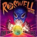 Roswell Brothers, Jose Ignacio Valdes, Caterina Purdy – The Old Empire