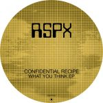 Confidential Recipe – What You Think EP