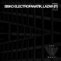 Sisko Electrofanatik, Lazar (IT) – Plus