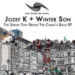 Jozef K, Winter Son – The Straw That Broke the Camel's Back