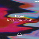 Mayro – Tears From Clouds