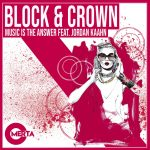 Block & Crown – Music Is The Answer Feat. Jordan Kaahn