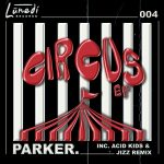PARKER. – CIRCUS EP