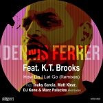 Dennis Ferrer, K.T. Brooks – How Do I Let Go (Remixes)