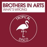 Brothers in Arts – What's Wrong