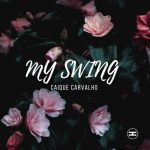 Caique Carvalho – My Swing