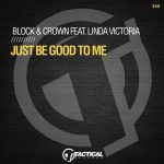 Block & Crown – Just Be Good To Me Feat. Linda Victoria