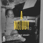Roy Jazz Grant – A Melody