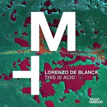 Lorenzo De Blanck – This Is Acid