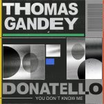 Donatello, Thomas Gandey, Thomas Gandey, Donatello – You Don't Know Me