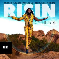Reelsoul , Groove Junkies , Tertulien Thomas – Risin' to the Top (Groove n' Soul Mixes)