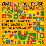 Yaya – You Decide LP (The Remixes)
