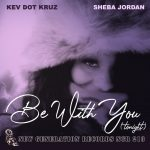 Sheba Jordan, Kev Dot Kruz – Be With You (Tonight)