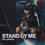 Will Sparks – Stand By Me (Extended Mixes)