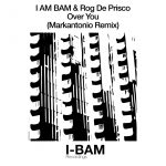 I Am Bam, Rog De Prisco – Over You
