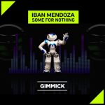 Iban Mendoza – Some for Nothing