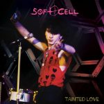 Soft Cell – Tainted Love
