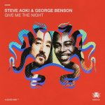 George Benson – Steve Aoki – Give Me The Night