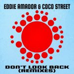 Eddie Amador, Coco Street – Don't Look Back! (Remixes)