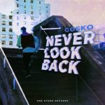 Gosko – Never Look Back