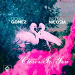 Doug Gomez , Pietro Nicosia – Closer To You